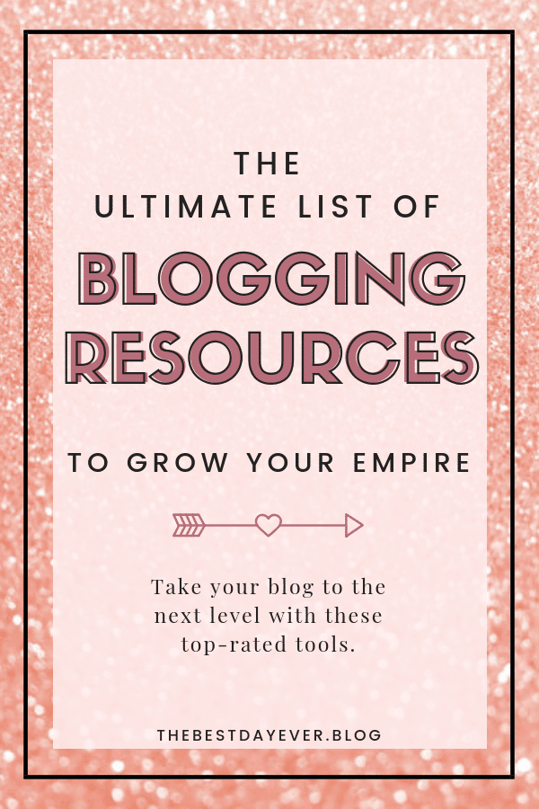 If you're serious about blogging, you're gonna need some serious tools. This ultimate list of blogging resources will provide you with the right tools to grow your empire.